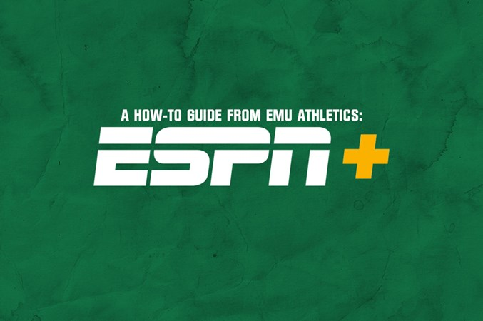 ESPN+: A How-To Guide From EMU Athletics - Eastern Michigan